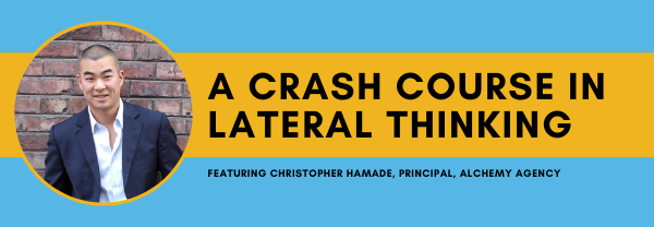 A Crash Course in Lateral Thinking